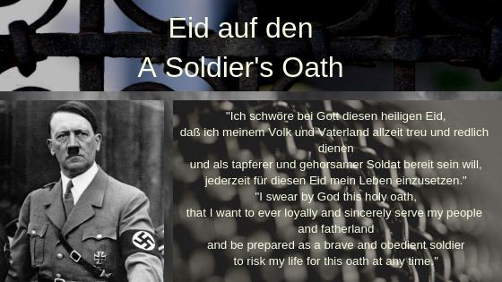 _Ich schwöre bei Gott diesen heiligen Eid, daß ich meinem Volk und Vaterland allzeit treu und redlich dienen und als tapferer und gehorsamer Soldat bereit sein will, jederzeit für die