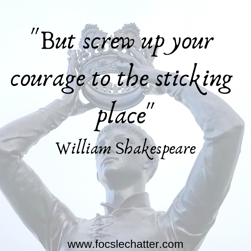_but screw up your courage to the sticking place_